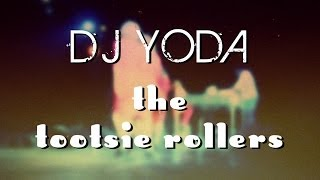 DJ Yoda vs The Tootstie Rollers - Trailer