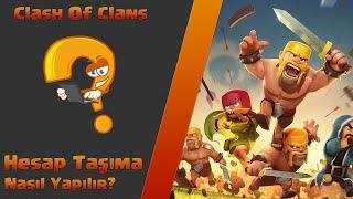 Clash of Clans Hesabı Nasıl Taşınır?