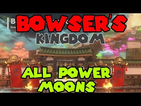 Super Mario Odyssey - Bowser's Kingdom All Power Moons