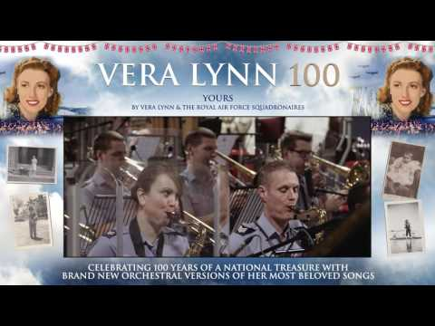 Dame Vera Lynn - 100 - Yours (feat. The Royal Air Force Squadronaires)