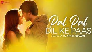Pal Pal Dil Ke Paas Remix | DJ Nitish Gulyani | Arijit Singh | Sachet Parampara