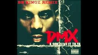 BB Kingz vs DMX - X Gon' Give It To Ya (24h Mashup)
