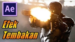 Belajar After Effects : Efek Tembakan Senjata/ Pistol Menembak (Muzzle Flash)