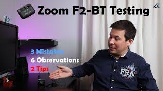 Zoom F2-BT Field Recorder Testing