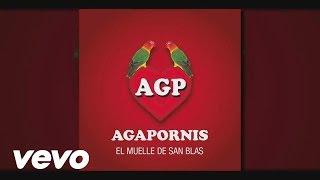 Agapornis - En El Muelle De San Blas (Pseudo Video)