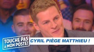 Cyril Hanouna piège Matthieu Delormeau - TPMP : LA GRANDE RASSRAH !