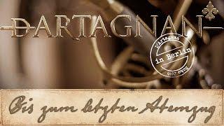 Смотреть клип Dartagnan - Bis Zum Letzten Atemzug