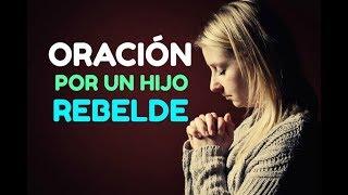 ORACION Cristiana por un HIJO O HIJA REBELDE para Protecció...