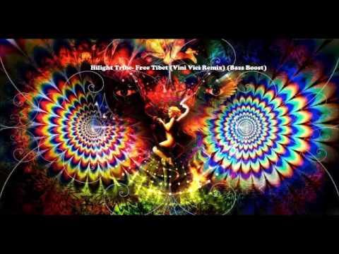 Hilight Tribe- Free Tibet (Vini Vici Remix) [Bass Boost] [PSYTRANCE]