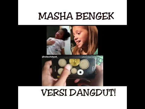 LAGU MASHA BENGEK VERSI DANGDUT!
