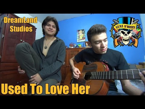 USED TO LOVE HER – @GUNSNROSES Acoustic Cover (Raúl & Alonso Yáñez)