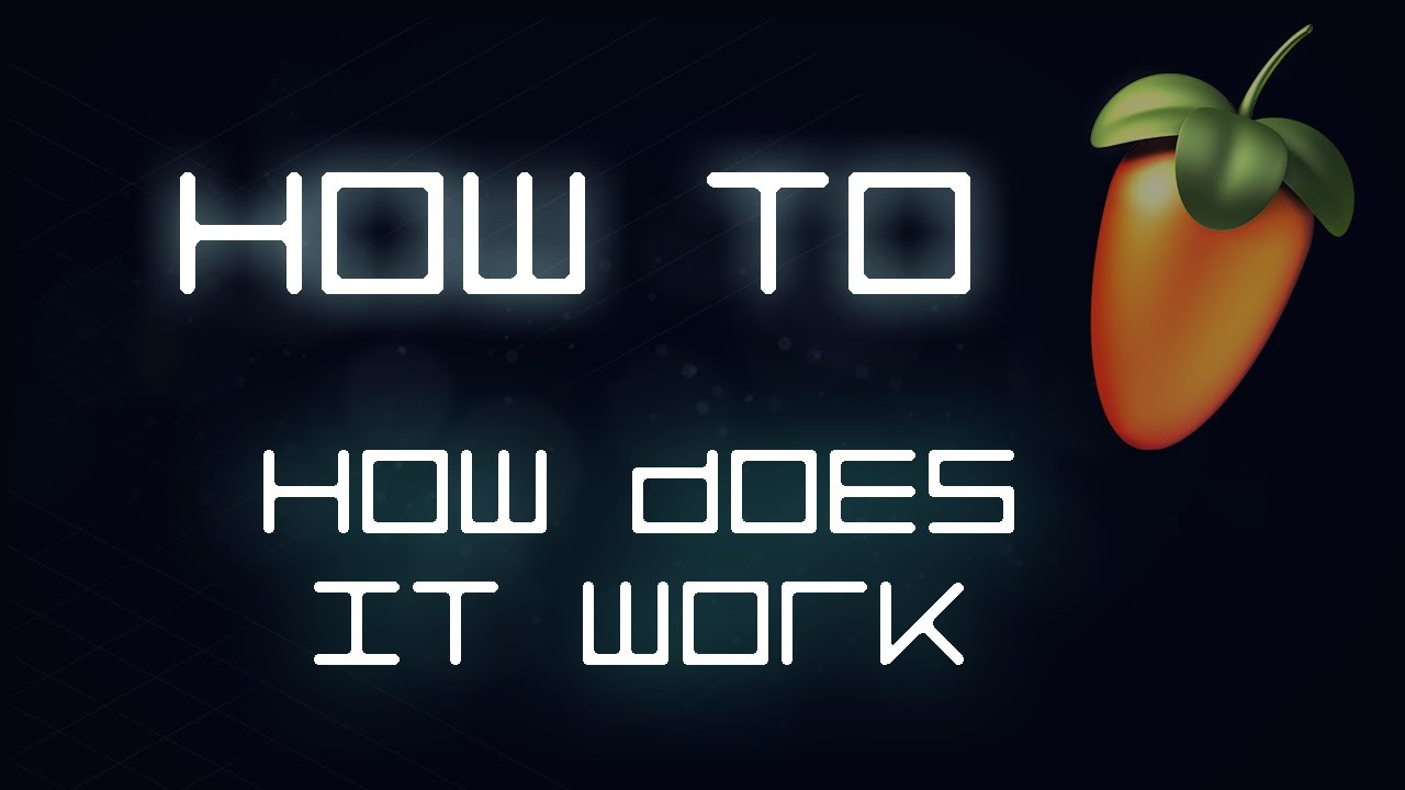 Fl Studio Beginners Tutorial 1 How Does It Work Youtube