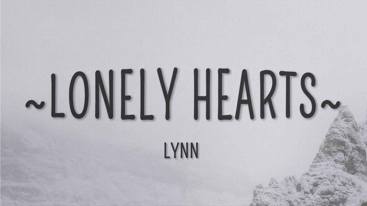 Download Lynn - Lonely Hearts (Lyrics)