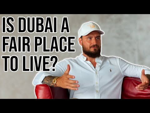 Is Dubai a fair place to live? The truth and my personal opinion