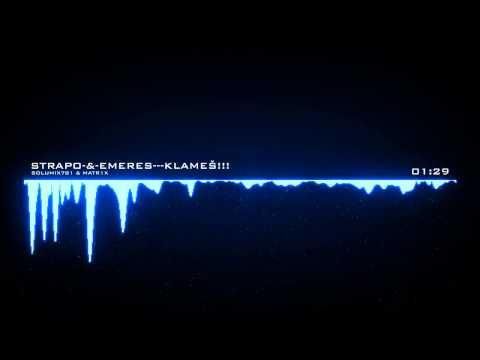 Strapo & Emeres ~ Klames - By Matr1x [Video č.4]