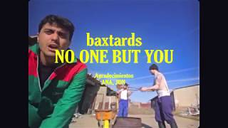 Baxtards - No One But You