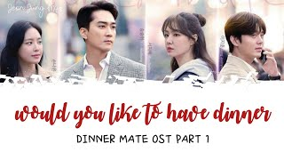 Gambar cover [8+SUB] Ovan WOULD YOU LIKE TO HAVE DINNER Lyrics Dinner Mate OST Part 1
