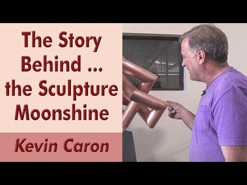The Story Behind ... the Sculpture Moonshine - Kevin Caron