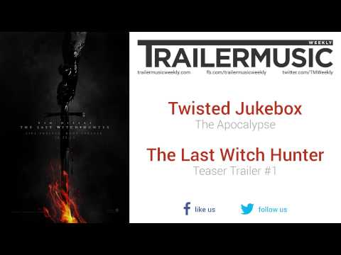 The Last Witch Hunter - Teaser Trailer #1 Music #2 (Twisted Jukebox - The Apocalypse)