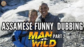 MAN VS WILD - PART 2 - ASSAMESE FUNNY DUBBING | DD ENTERTAINMENT