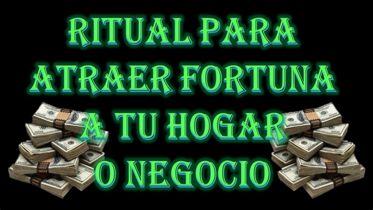 RITUAL PARA ATRAER FORTUNA A TU HOGAR O NEGOCIO - YouTube