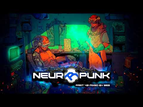Neuropunk pt.43 mixed by Bes