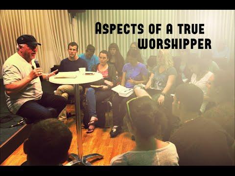 Aspects of a True Worshipper