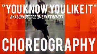 AlunaGeorge - You Know You Like It (DJ Snake Remix) Choreo