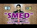 SMED ! Single Minute Exchange of Dies !! ASK Mechnology !!!