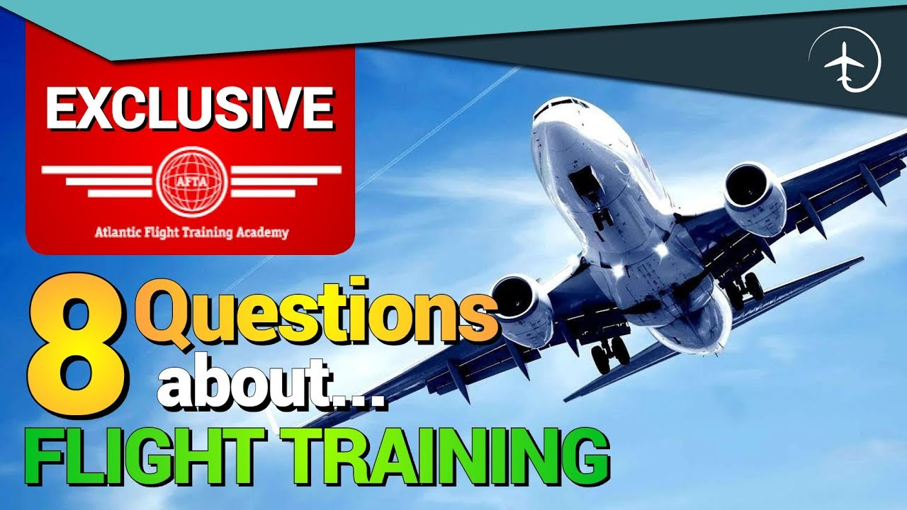 Eight questions about FLIGHT TRAINING!