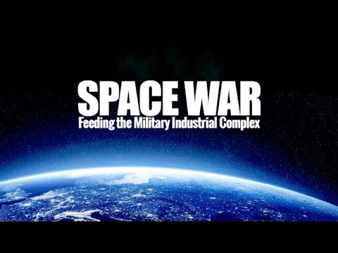 Space War: Feeding the Military Industrial Complex