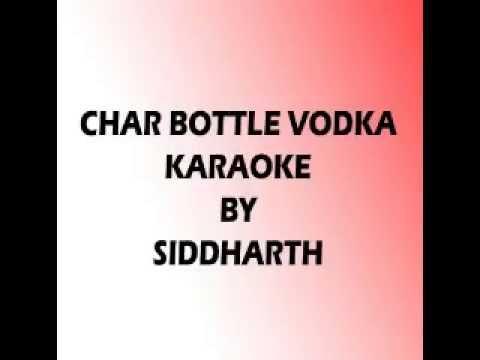CHAAR BOTAL VODKA KARAOKE by SIDDHARTH