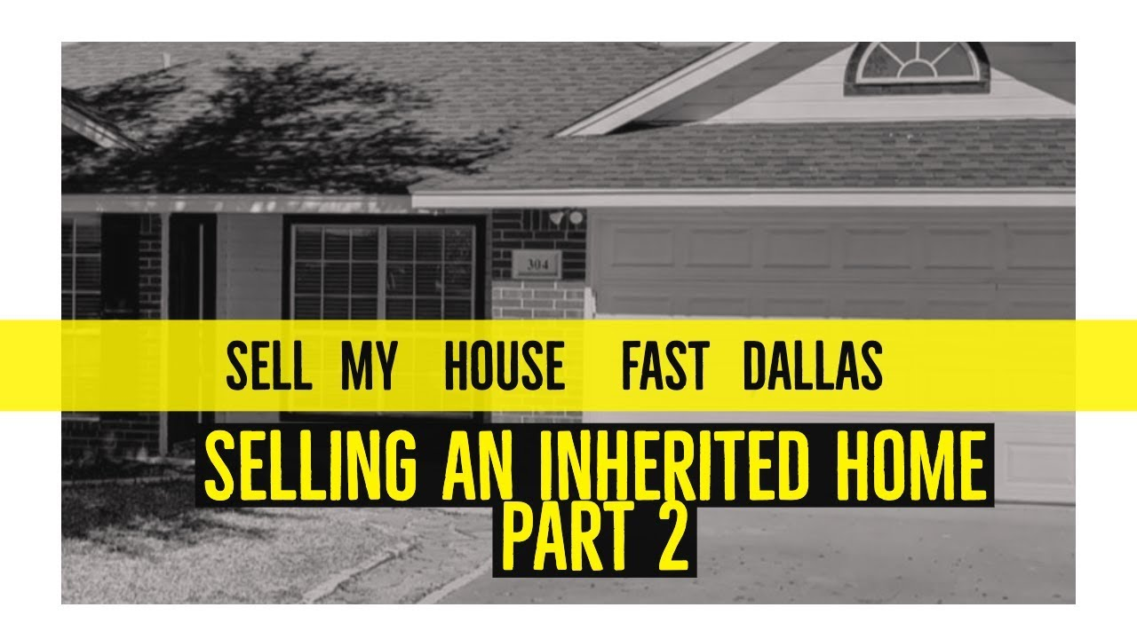 We Buy Houses Dallas - Selling an Inherited Home Part 2