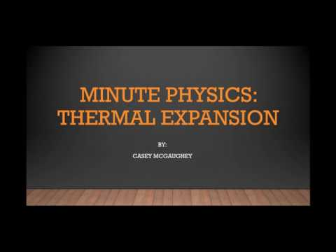 Minute Physics: Thermal Expansion