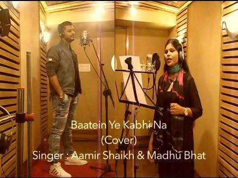Baatein Ye Kabhi Na | Madhu Bhat | Aamir Shaikh | Arijit Singh
