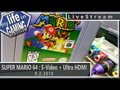 Super Mario 64 in S-Video and Ultra HDMI :: 9.2.2018 LiveStream / MY LIFE IN GAMING - Super Mario 64 in S-Video and Ultra HDMI :: 9.2.2018 LiveStream / MY LIFE IN GAMING