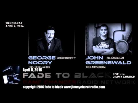 Ep. 434 FADE to BLACK Jimmy Church w/ George Noory, John Greenewald: The Interview LIVE