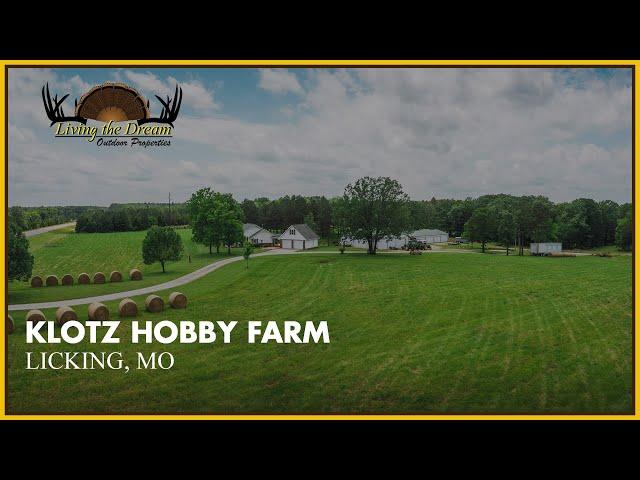 Klotz Hobby Farm | Licking, Missouri