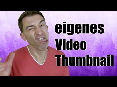 Eigenes Video Startbild / Youtube Thumbnail erstellen und optimieren