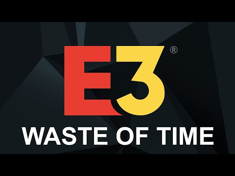 E3 is a waste of time