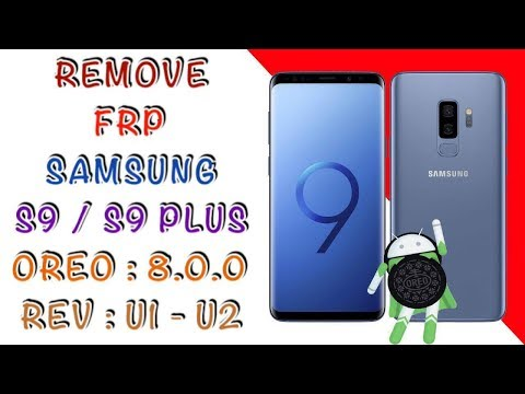 حذف جوجل من سامسونج REMOVE FRP SAMSUNG S9 / S9 PLUS الاصدار