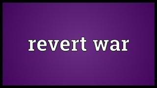 Revert war Meaning