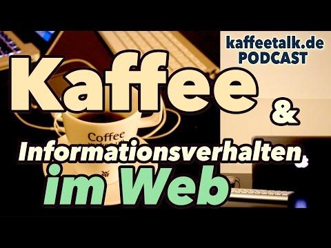 Kaffee Und Informationsverhalten Im Web (kaffeetalk Podcast Folge 1)
