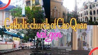 Catholic church of Cho Quan Parish | saigon , district 5 since 1895