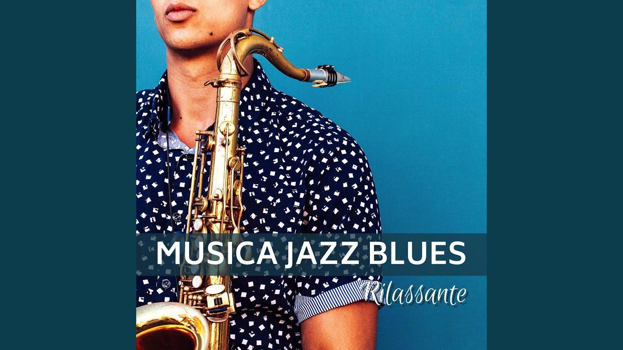 Musica Jazz Blues Rilassante Youtube