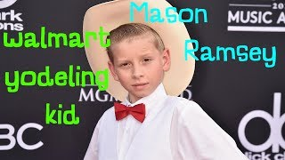 Mason Ramsey  Walmart yodeling kid  !!!!