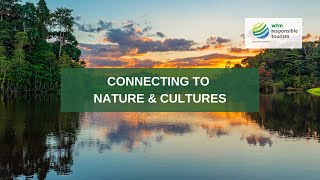 Connecting to Nature & Cultures