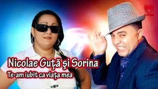 Nicolae Guta & Sorina - Te-am iubit ca viata mea