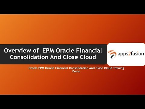 Overview of  EPM Oracle Financial Consolidation And Close Cloud