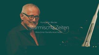 Stürmische zeiten - konstantin wecker & band und münchner rundfunkorchester